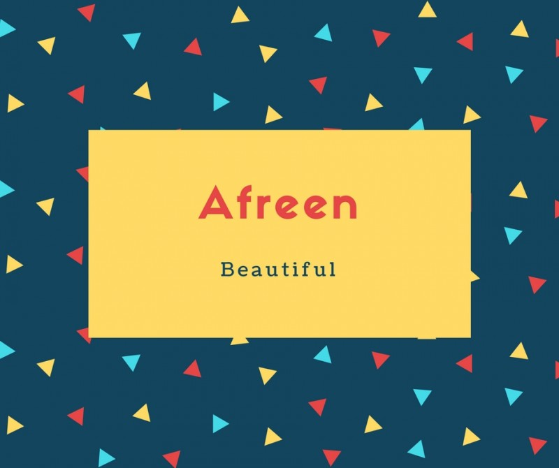 What is Afreen Name Meaning In Urdu - Afreen Meaning is