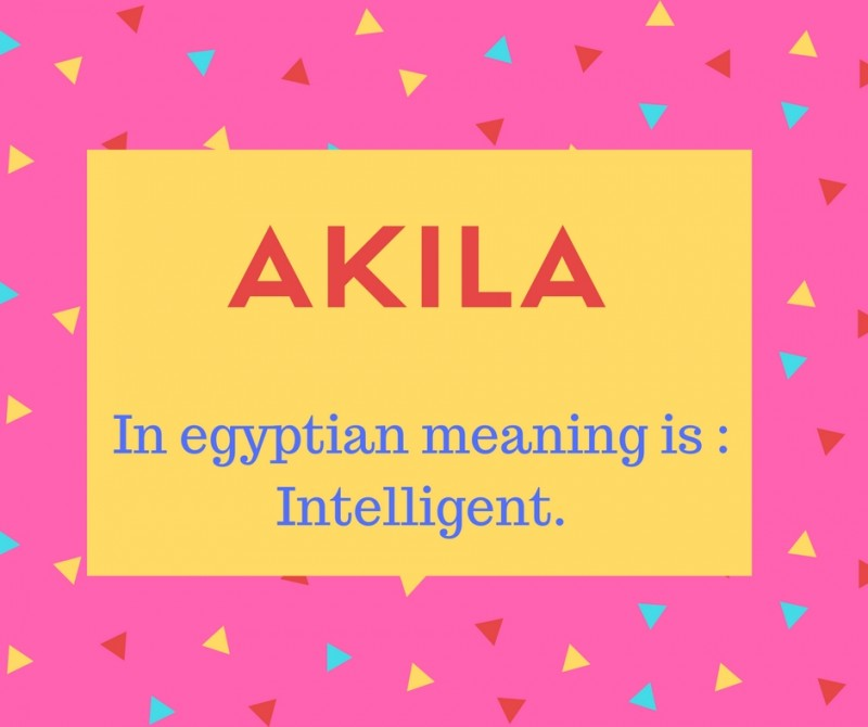 Akila Name Meaning In egyptian meaning is - Intelligent..
