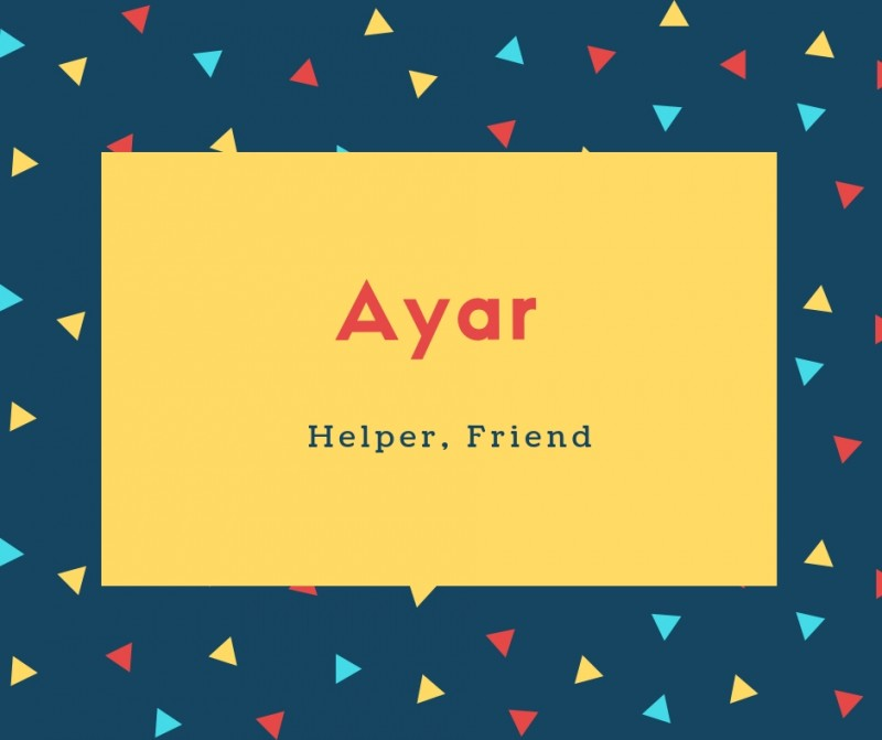 Ayar Name Meaning Helper, Friend