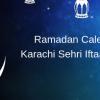 Ramadan Calendar 2019 Karachi Sehri & Iftaar Timings