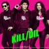 Kill Dil 4