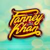 Fanne Khan 1