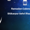 Ramadan Calender 2019 Shikarpur Sehri Iftaar Time Table