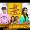 Khatti Meethi Zindagi Full Drama Information