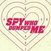 The Spy Who Dumped Me 5