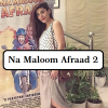 Na Maloom Afraad 2 - full information