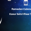 Ramadan Calender 2019 Kasur Sehri Iftaar Time Table