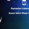 Ramadan Calender 2019 Kasur Sehri Iftaar Time Table