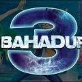 3 Bahadur 5