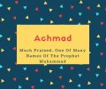 Achmad Name Meaning Much Praised. One Of Many Names Of The Prophet Muhammad