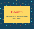 Chishti Name Meaning Famous Saint Whose Dargah Is At Ajmer