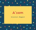 'zam Name Meaning Greatest, Biggest