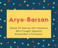 Aryo-Barzan Name Meaning Name Of Darius III's General Who Fought Against Alexander's Invasion.