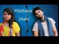 Mastana Mahi - Full Drama Information
