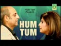 Hum Tum - Full Drama Information