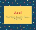 Azal Name Meaning That Which Does Not Have A Beginning