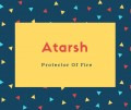 Atarsh Name Meaning Fearless