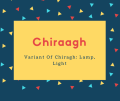 Chiraagh Name Meaning Variant Of Chiragh_ Lamp, Light