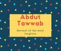 Abdut Tawwab Name Meaning Servant of the most forgivin