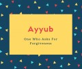 Ayyub Name Meaning One Who Asks For Forgiveness