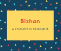 Bizhan Name Meaning A Character In Shahnameh