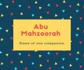 Abu Mahzoorah Name Meaning Name of one companion