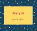 Ayiyar Name Meaning Friend, Helper