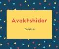 Avakhshidar Name Meaning Forgiver