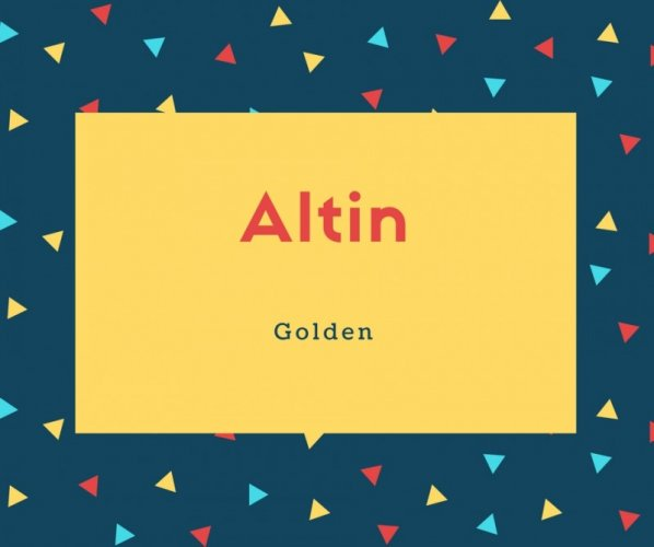 Altin Name Meaning Golden