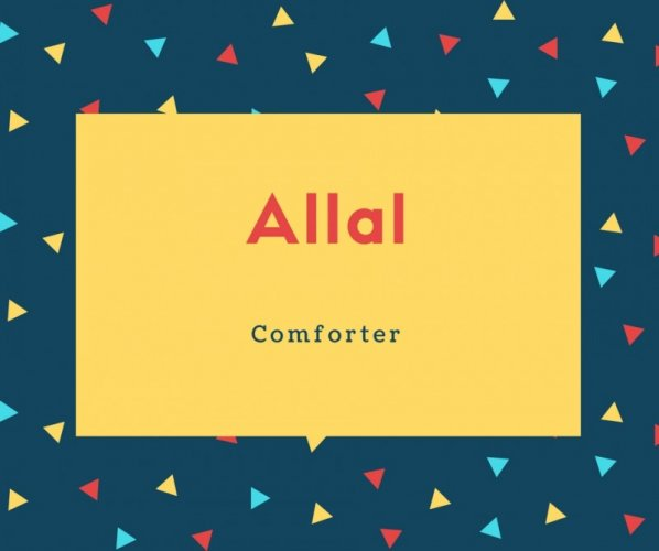 Allal Name Meaning Comforter