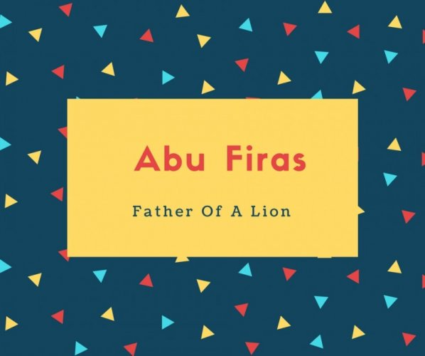 Abu Firas Name Meaning Father Of A Lion