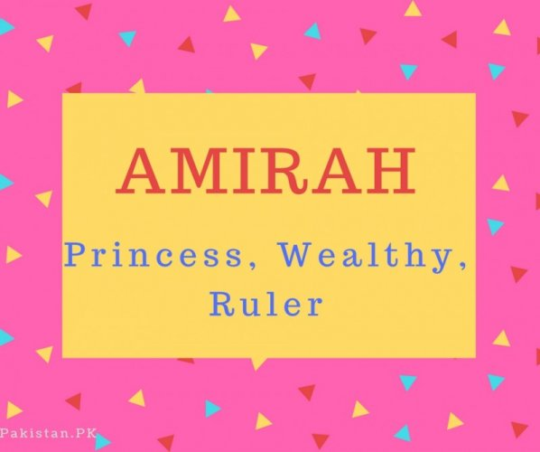 What is Amirah Name Meaning In Urdu - Amirah Meaning is