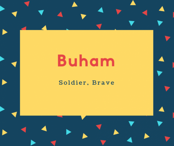 Buham Name Meaning Soldier, Brave