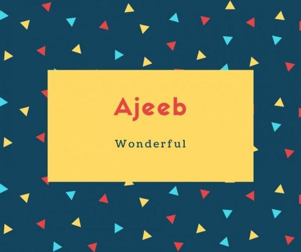 Ajeeb Name Meaning Wonderful