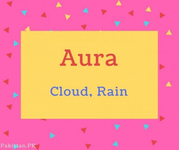 Aura name Meaning Cloud, Rain.