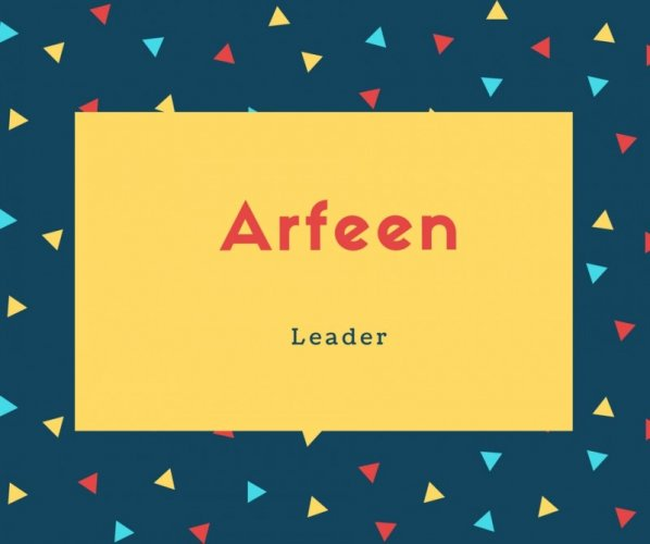 Arfeen Name Meaning Leader