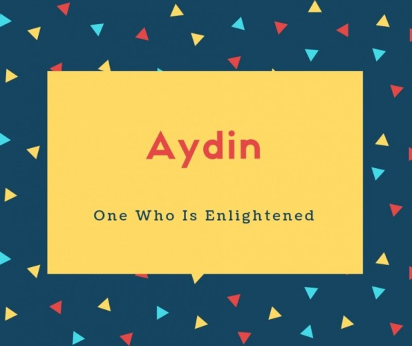 Aydin Name Meaning One Who Is Enlightened