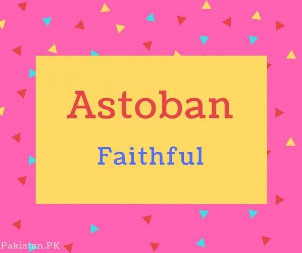 Astoban name Meaning Faithful