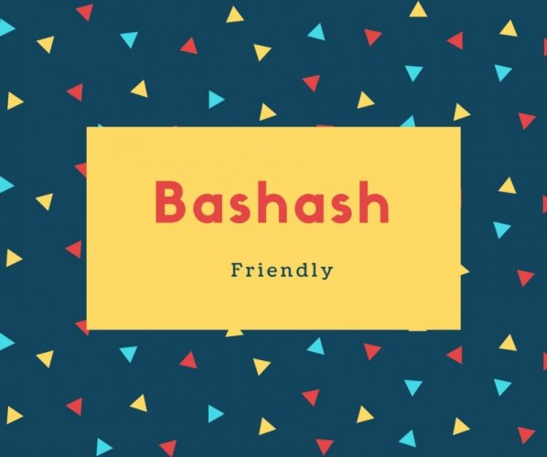 Bashash Name Meaning Friendly