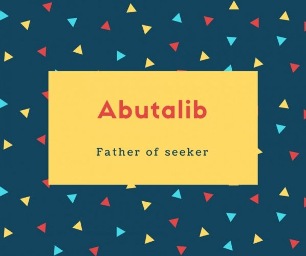 Abutalib Name Meaning Father of seeker