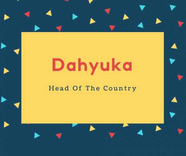 Dahyuka Name Meaning Head Of The Country