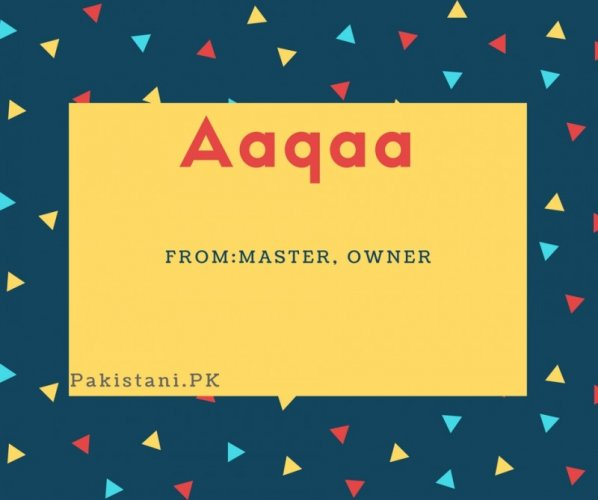 Aaqaa name meaning master,owner
