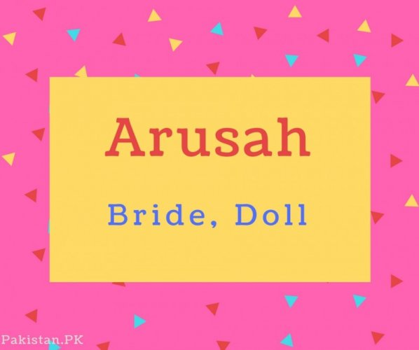 Arusah name Meaning Bride, Doll.