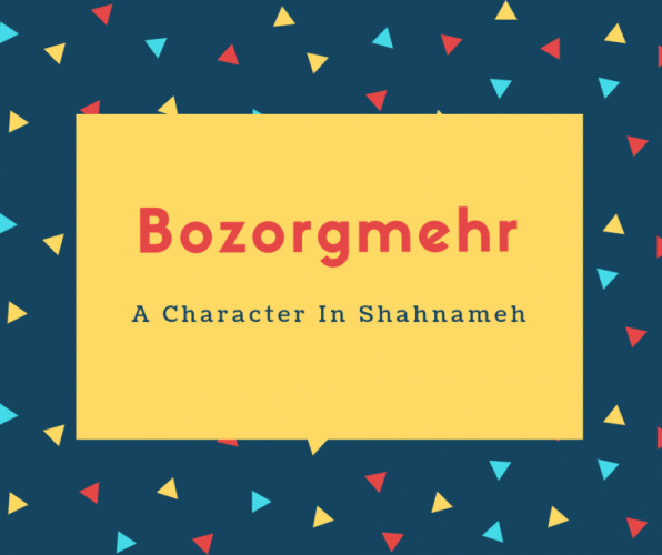 Bozorgmehr Name Meaning A Character In Shahnameh