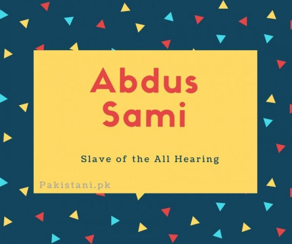 Abdus Sami name meaning Slave of the All Hearing
