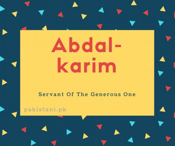 Abdal-karim name meaning Servant Of The Generous One.