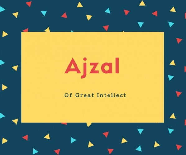 Ajzal Name Meaning Of Great Intellect
