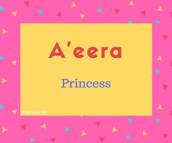 A'eera name meaning Princess