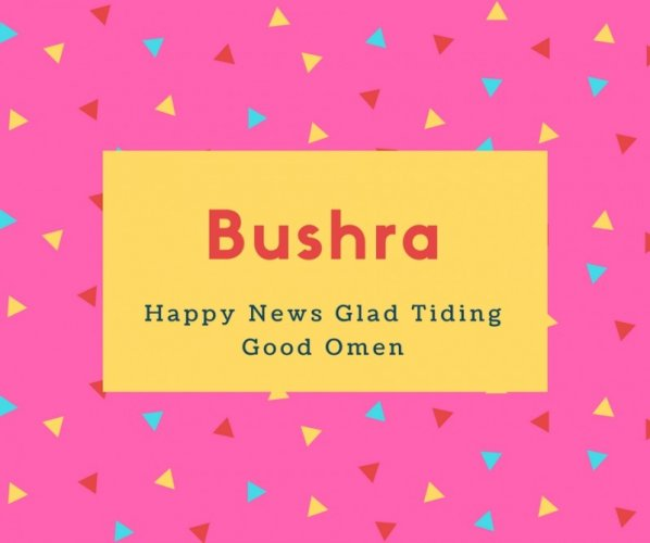 Bushra Name Meaning Happy News Glad Tiding Good Omen