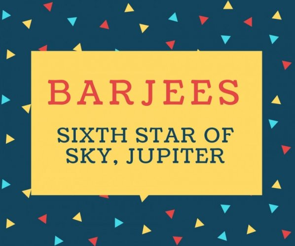 Barjees Name meaning Sixth Star of Sky, Jupiter.